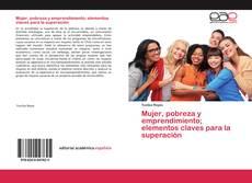 Portada del libro de Mujer, pobreza y emprendimiento; elementos claves para la superación