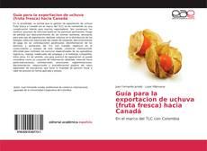 Portada del libro de Guía para la exportacion de uchuva (fruta fresca) hacia Canadá