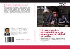 Borítókép a  La investigación educacional: una vía para elevar la calidad educativa - hoz