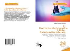 Bookcover of 2-Hydroxyacylsphingosine 1-Beta-Galactosyltransferase