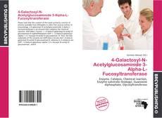 Capa do livro de 4-Galactosyl-N-Acetylglucosaminide 3-Alpha-L-Fucosyltransferase