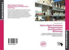 Bookcover of Alpha,Alpha-Trehalose Phosphorylase (Configuration-Retaining)