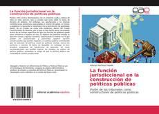Buchcover von La función jurisdiccional en la construcción de políticas públicas