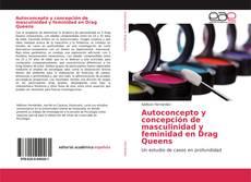 Portada del libro de Autoconcepto y concepción de masculinidad y feminidad en Drag Queens