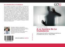 Bookcover of A La Sombra De La Ciudadanía