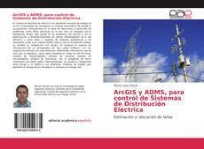 Обложка ArcGIS y ADMS, para control de Sistemas de Distribución Eléctrica