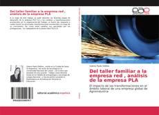 Portada del libro de Del taller familiar a la empresa red , análisis de la empresa PLA
