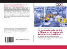 Capa do livro de La competencia de EU y China en el sector de autopartes mexicano
