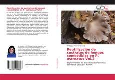 Bookcover of Reutilización de sustratos de hongos comestibles en P. ostreatus Vol.2