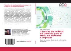 Técnicas de Análisis de Dominio para el DSBC en Sistemas Complejos kitap kapağı
