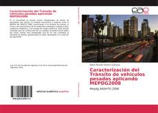 Portada del libro de Caracterización del Tránsito de vehículos pesados aplicando MEPDG2008