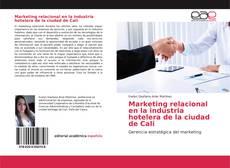 Marketing relacional en la industria hotelera de la ciudad de Cali的封面