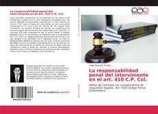 Bookcover of La responsabilidad penal del interviniente en el art. 410 C.P. Col.