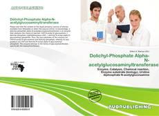 Bookcover of Dolichyl-Phosphate Alpha-N-acetylglucosaminyltransferase