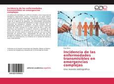 Bookcover of Incidencia de las enfermedades transmisibles en emergencias complejas