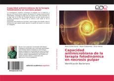 Bookcover of Capacidad antimicrobiana de la terapia fotodinámica en necrosis pulpar