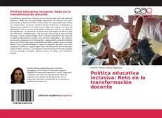 Bookcover of Política educativa inclusiva: Reto en la transformación docente