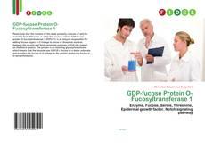 Borítókép a  GDP-fucose Protein O-Fucosyltransferase 1 - hoz
