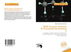 Bookcover of GDP-fucose Protein O-Fucosyltransferase 2