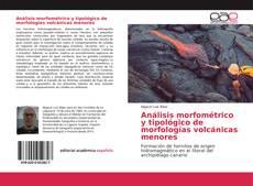 Обложка Análisis morfométrico y tipológico de morfologías volcánicas menores