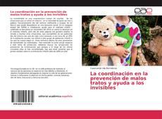 Couverture de La coordinación en la prevención de malos tratos y ayuda a los invisibles
