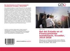 Bookcover of Rol del Estado en el Financiamiento Inmobiliario, Ecuador, 2014-2018