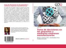 Bookcover of Toma de decisiones en las pequeñas y medianas empresas manufactureras