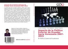 Bookcover of Impacto de la Política Exterior de Ecuador hacia Venezuela 2007-2015
