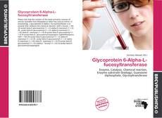 Couverture de Glycoprotein 6-Alpha-L-fucosyltransferase