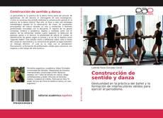 Borítókép a  Construcción de sentido y danza - hoz