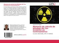 Memoria de cálculo de blindaje del 1er Ciclotrón en Centroamérica kitap kapağı