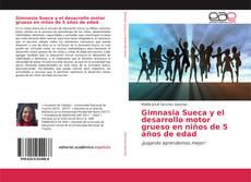 Bookcover of Gimnasia Sueca y el desarrollo motor grueso en niños de 5 años de edad