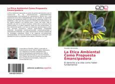 Couverture de La Ética Ambiental Como Propuesta Emancipadora