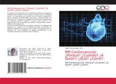 Capa do livro de RM Cardiovascular ¿Porqué? ¿Cuándo? ¿A Quién? ¿Qué? ¿Cómo?