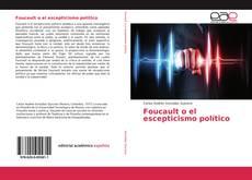 Bookcover of Foucault o el escepticismo político