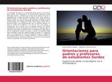 Couverture de Orientaciones para padres y profesores de estudiantes Sordos