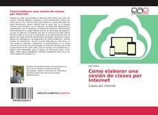 Couverture de Como elaborar una sesión de clases por Internet