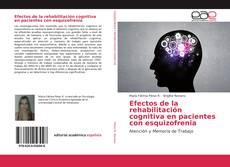 Efectos de la rehabilitación cognitiva en pacientes con esquizofrenia kitap kapağı
