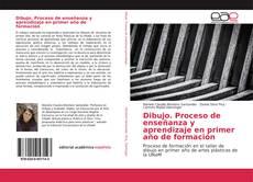 Bookcover of Dibujo. Proceso de enseñanza y aprendizaje en primer año de formación