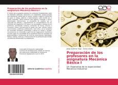 Preparación de los profesores en la asignatura Mecánica Básica I的封面