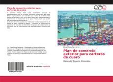 Buchcover von Plan de comercio exterior para carteras de cuero