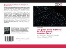 Buchcover von Del peso de la historia al alivio por la Metahistoria