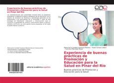 Bookcover of Experiencia de buenas prácticas de Promoción y Educación para la Salud en Pinar del Río