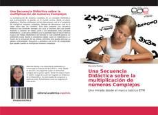 Portada del libro de Una Secuencia Didáctica sobre la multiplicación de números Complejos