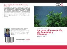 La reducción Asunción de Acaraguá y Mbororé的封面