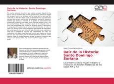 Bookcover of Raíz de la Historia: Santo Domingo Soriano