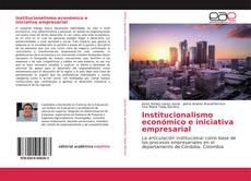 Couverture de Institucionalismo económico e iniciativa empresarial