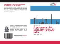 Borítókép a  El desempleo y los ciclos económicos de Argentina. La ley de Okun - hoz