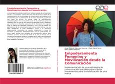 Bookcover of Empoderamiento Femenino y Movilización desde la Comunicación