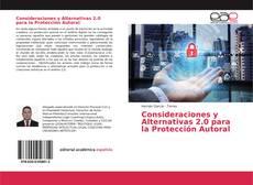 Couverture de Consideraciones y Alternativas 2.0 para la Protección Autoral